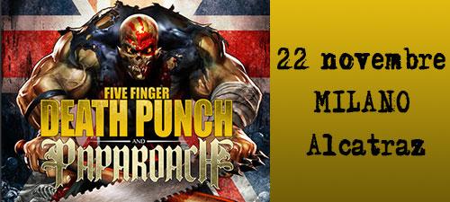 Five Finger Death Punch e Papa Roach live a Milano il 22 novembre 2015