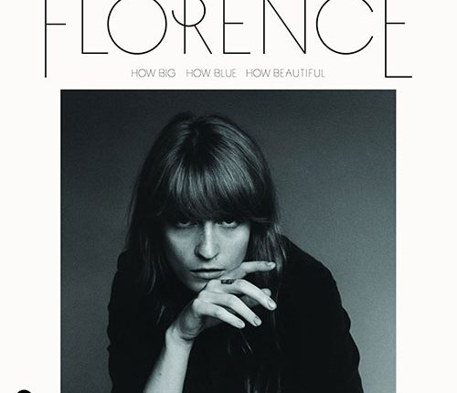 Florence + The Machine: ecco How Big, How Blue, How Beautiful