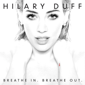 Hilary-Duff-Breathe-In-Breathe-Out-cover
