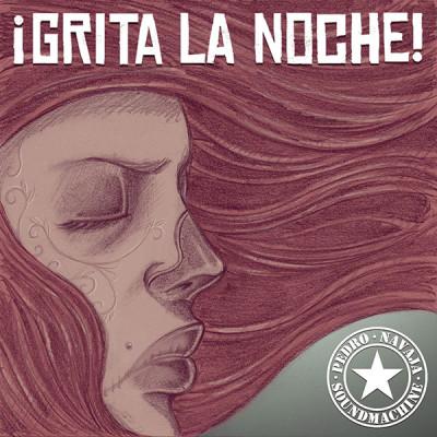 ¡Grita La Noche! è il nuovo album dei Pedro Navaja SoundMachine