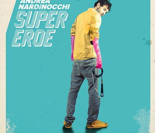 Andrea Nardinocchi e il suo Supereroe, il nuovo album