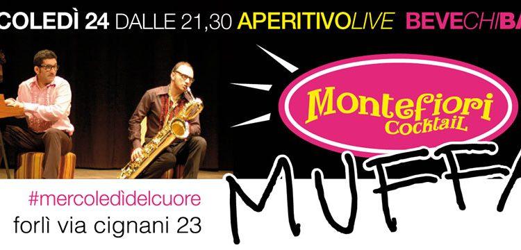 Montefiori Cocktail Live da Muffa a Forlì il 24 giugno 2015