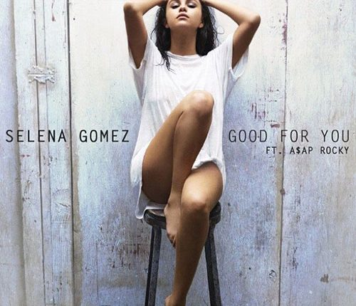 Good For You è il nuovo singolo di Selena Gomez feat A$AP Rocky