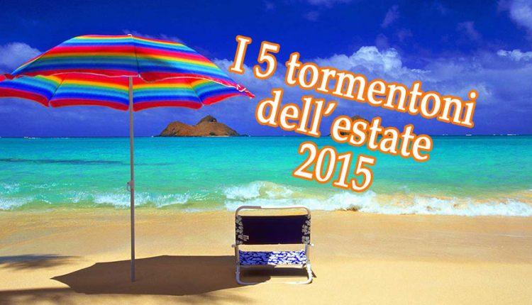 I 5 tormentoni musicali dell'estate 2015