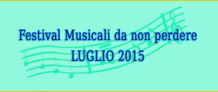 I 5 Festival Musicali di luglio 2015 da non perdere