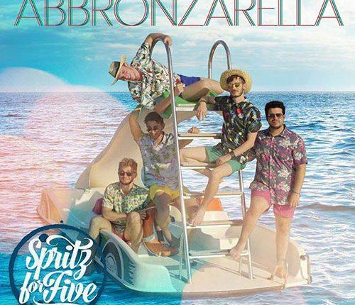Spritz For Five: ascolta Abbronzarella, il nuovo singolo