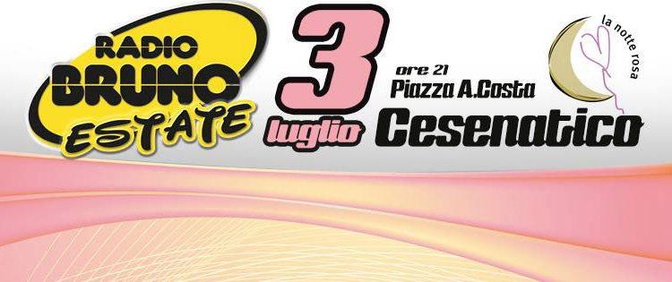 Eventi Romagna: Radio Bruno Estate 2015 a Cesenatico per la Notte Rosa
