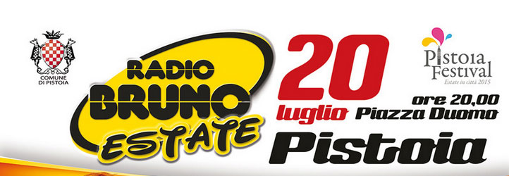 Radio Bruno Estate 2015 a Pistoia: cast e info
