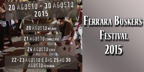 Ferrara Buskers Festival nel week end a Ferrara