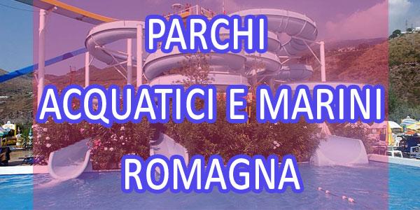 Parchi acquatici e marini in Romagna