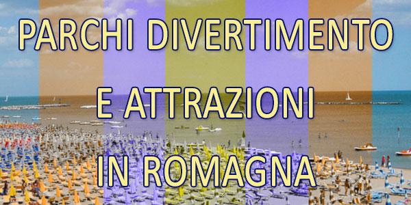Parchi divertimento e attrazioni in Romagna