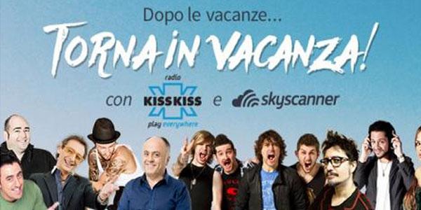 Con Radio Kiss Kiss e Skyscanner vinci una vacanza