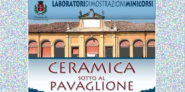 Lugo: Ceramica sotto al Pavaglione, laboratori e mostre