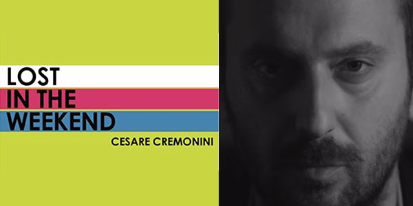 cesare cremonini lost in the weekend video