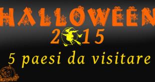 halloween 2015 paesi da visitare