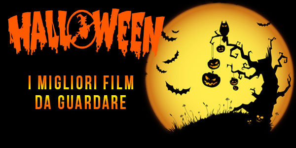 Halloween i migliori film da guardare tra horror e