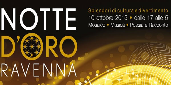 La notte d'oro oggi 10 ottobre a Ravenna: attesi in migliaia