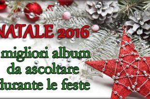 Natale 2016 i migliori album da ascoltare durante le feste