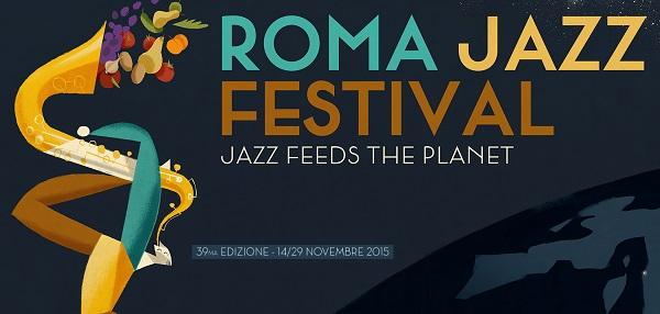 Roma Jazz Festival 2015 dal 14 al 29 novembre – biglietti e programma