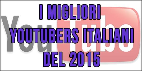 I migliori Youtubers italiani del 2015
