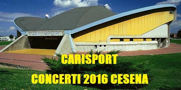 CONCERTI CARISPORT CESENA
