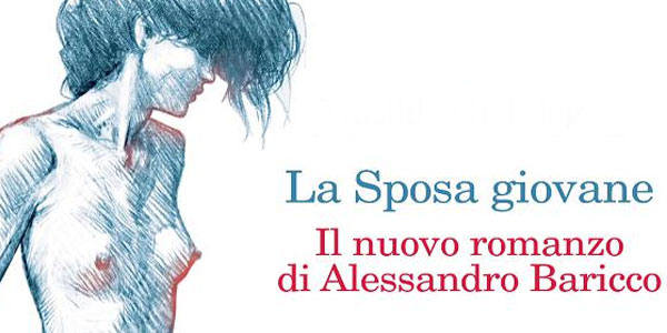 Alessandro Baricco: recensione dell'ultimo libro La Sposa Giovane