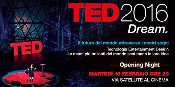 TED 2016 – Dream: al cinema in diretta satellitare mondiale da Vancouver