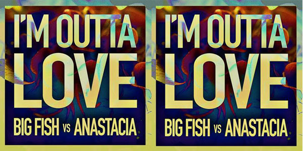 Big Fish: è uscito I'm Outta Love, remix della hit di Anastacia (audio)