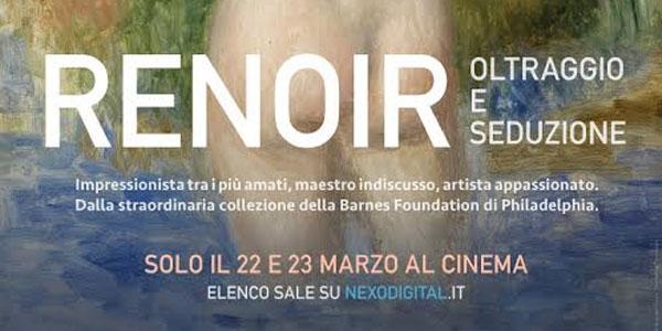 Renoir – Oltraggio e Seduzione in esclusiva al cinema il 22-23 marzo 2016