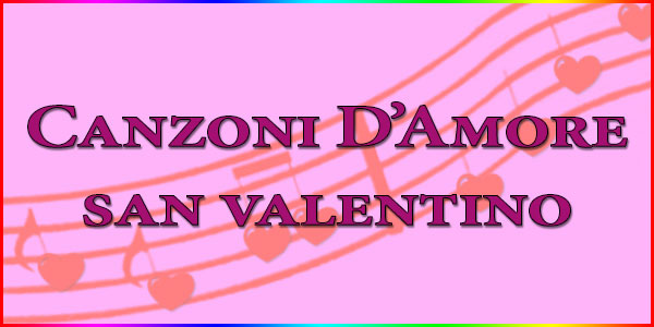 san valentino canzoni d'amore