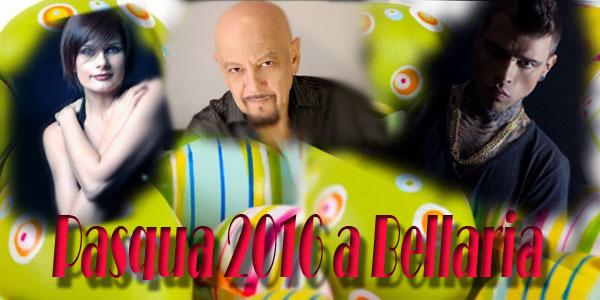 Pasqua 2016 a Bellaria con Fedez, Enrico Ruggeri e Silvia Mezzanotte