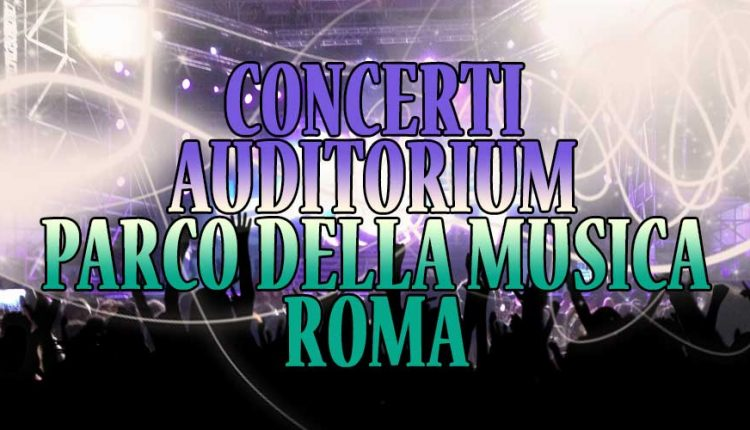 Auditorium Parco della Musica di Roma: concerti di aprile 2016