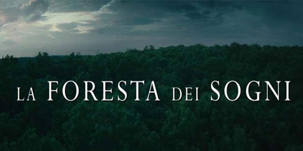 la foresta dei sogni al cinema 2016