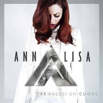 Annalisa Se-avessi-un-cuore cover