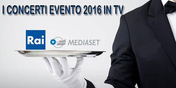 PROGRAMMI TV RAI E MEDIASET CONCERTI