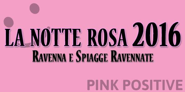 la notte rosa 2016 ravenna