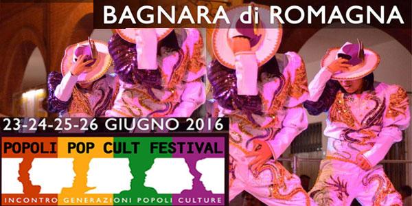 Popoli Pop Cult Festival a Bagnara di Romagna dal 23 al 26 giugno 2016