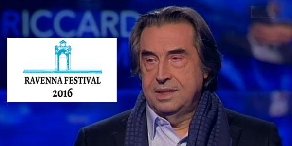 Riccardo Muti: oggi 4 giugno dirige il concerto al Ravenna Festival 2016. Programma del week end