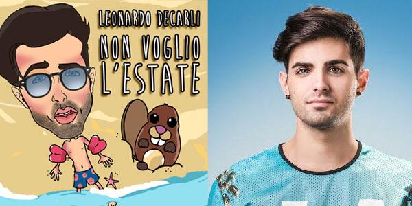 Leonardo Decarli: la webstar debutta con il singolo Non Voglio L'Estate – audio
