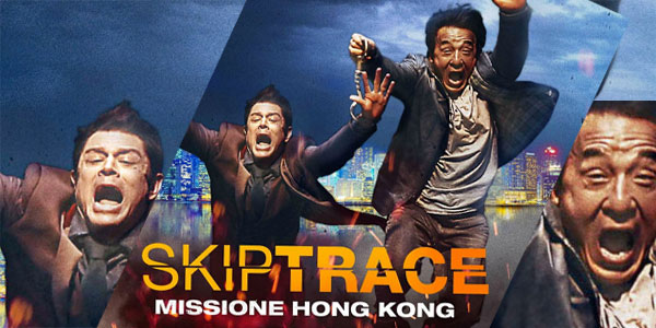 Skiptrace – Missione Hong Kong: al cinema con Jackie Chan e Johnny Knoxville