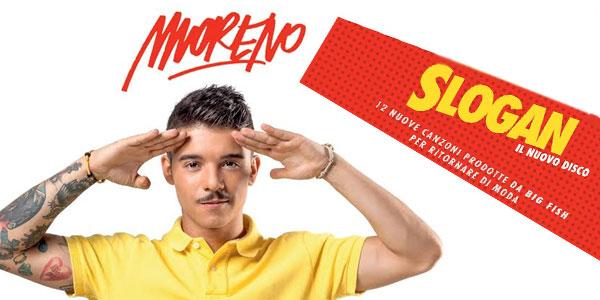 Moreno: Slogan è il nuovo album uscito oggi 2 settembre 2016 – audio