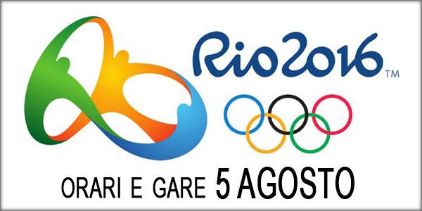 Olimpiadi Rio 2016: orari e programma delle gare di oggi 5 agosto