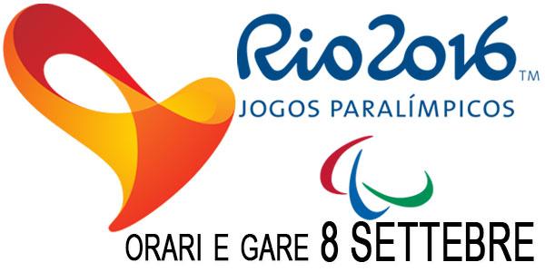 Paralimpiadi Rio 2016, 8 settembre: orari italiani, gare oggi e dove vedere la diretta