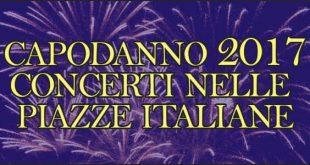 Capodanno 2017 concerti piazze italiane