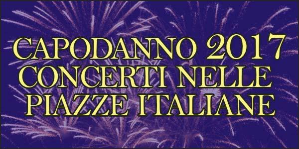 Capodanno 2017: i concerti nelle piazze italiane