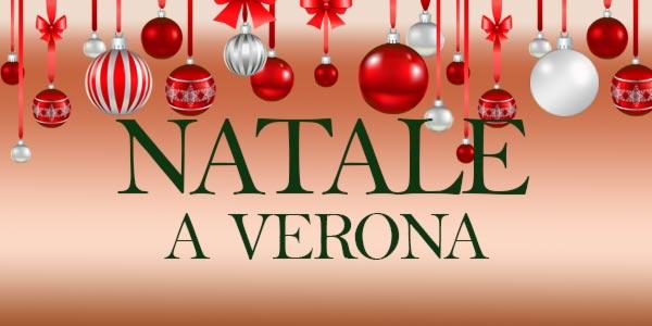 Natale 2016 cosa fare a Verona eventi e mercatini