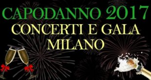 Capodanno 2017 1 gennaio Milano concerti Gala