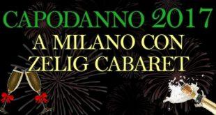 Capodanno 2017 Milano Zelig biglietti