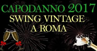 Capodanno 2017 Swing Vintage Roma programma biglietti