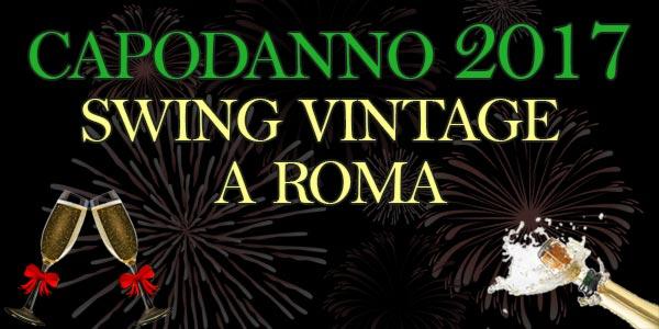 Capodanno 2017 Swing Vintage a Roma: programma e biglietti